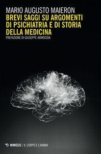 Brevi saggi su argomenti di psichiatria e di storia della medicina