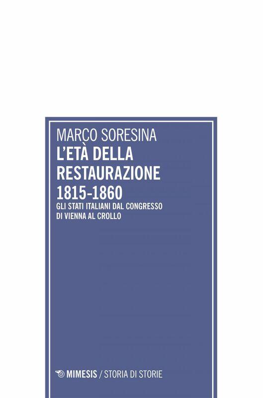 L'età della Restaurazione 1815-1860 Gli Stati italiani dal Congresso di Vienna al crollo