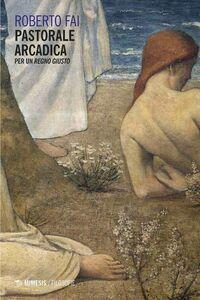 Pastorale arcaica Per un Regno giusto