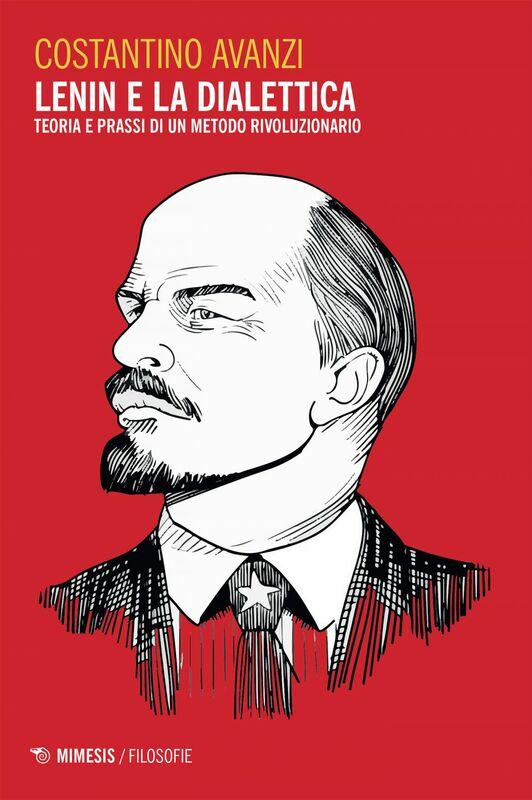 Lenin e la dialettica Teoria e prassi di un metodo rivoluzionario