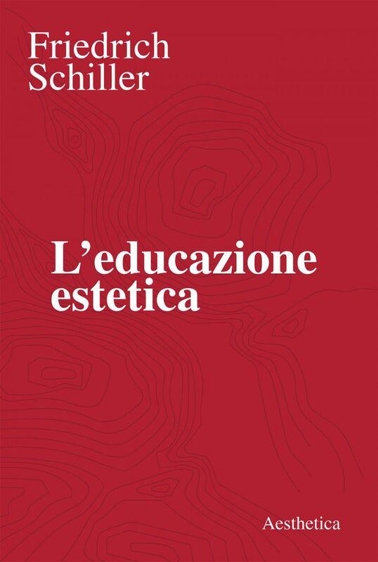 L'educazione estetica L'arte, il bello, la forma, la creatività, l'imitazione, l'esperienza estetica