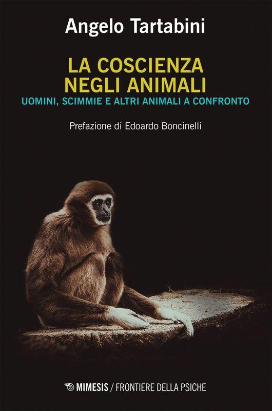 La coscienza negli animali Uomini, scimmie e altri animali a confronto