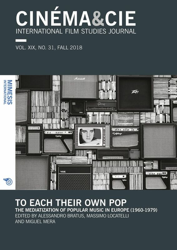 Cinéma&Cie 31 To each their Own Pop. The Mediatization of Popular Music in Europe (1960-1979)