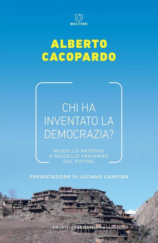 Chi ha inventato la democrazia? Modello paterno e modello fraterno del potere