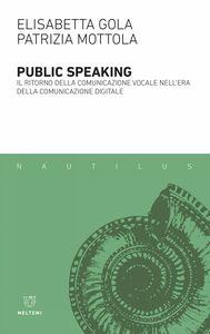 Public speaking Il ritorno della comunicazione vocale nell'era della comunicazione digitale