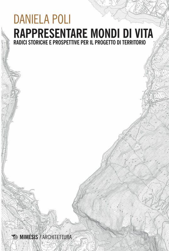 Rappresentare mondi di vita Radici storiche e prospettive per il progetto di territorio