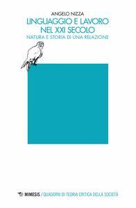 Linguaggio e lavoro nel XXI secolo Natura e storia di una relazione