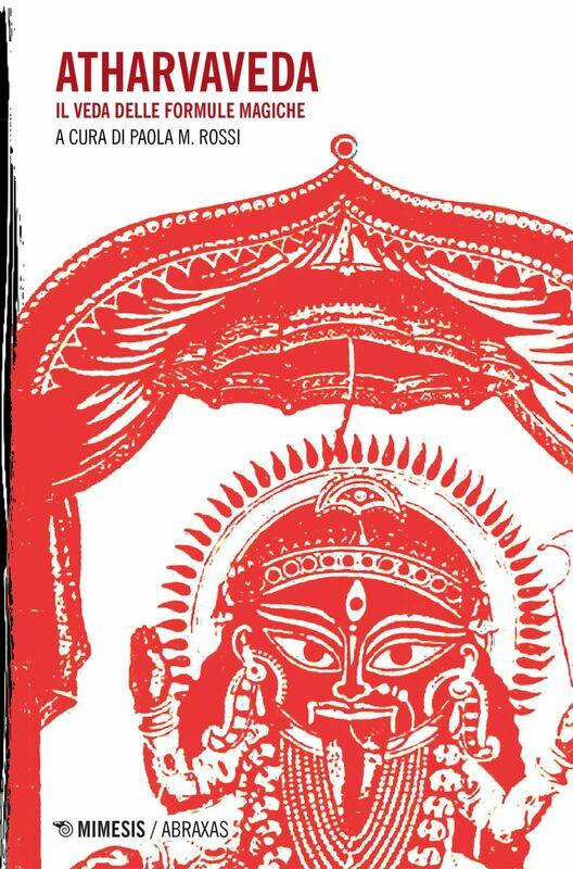 Atharvaveda Il Veda delle formule magiche