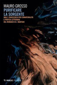 Purificare la sorgente Male, conoscenza per connaturalità e pratica letteraria del romanzo in J. Maritain