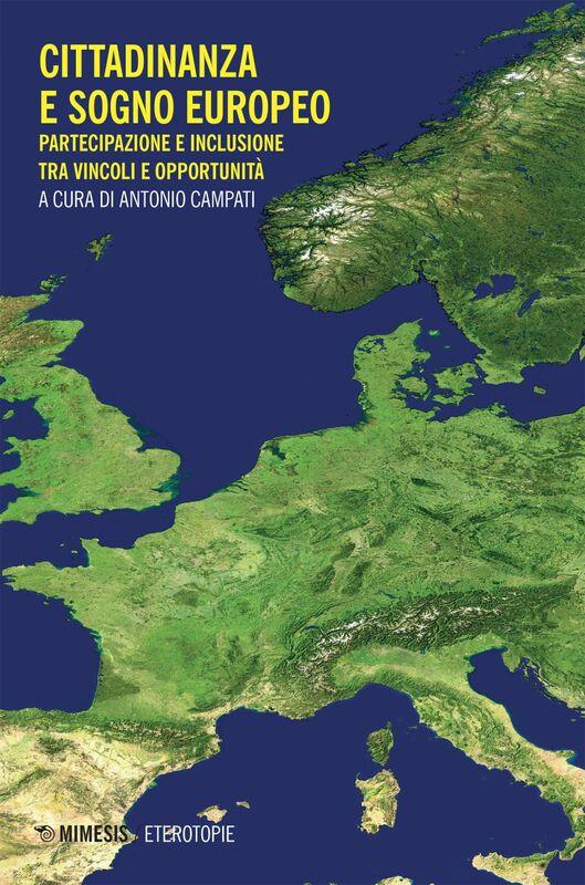 Cittadinanza e sogno europeo Partecipazione e inclusione tra vincoli e opportunità