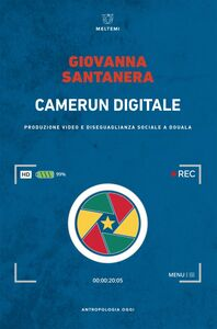 Camerun digitale Produzione video e diseguaglianza sociale a Douala