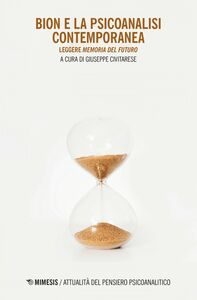 Bion e la psicoanalisi contemporanea Leggere Memoria del futuro