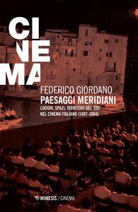 Paesaggi meridiani Luoghi, spazi, territori del sud nel cinema italiano (1987-2004)