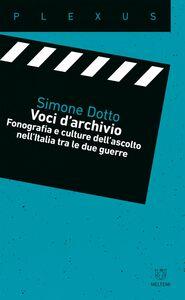 Voci d'archivio Fonografia e culture dell'ascolto nell'Italia tra le due guerre