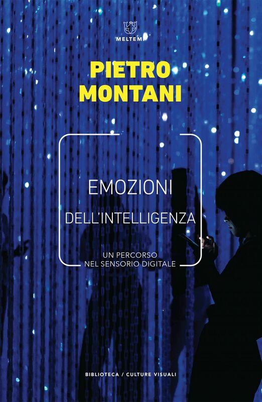 Emozioni dell'intelligenza Un percorso nel sensorio digitale