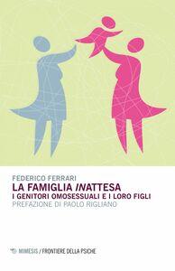 La famiglia inattesa I genitori omosessuali e i loro figli