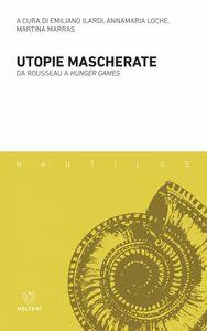 Utopie mascherate Da Rousseau a Hunger Games