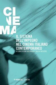Il sistema dell'impegno nel cinema italiano contemporaneo