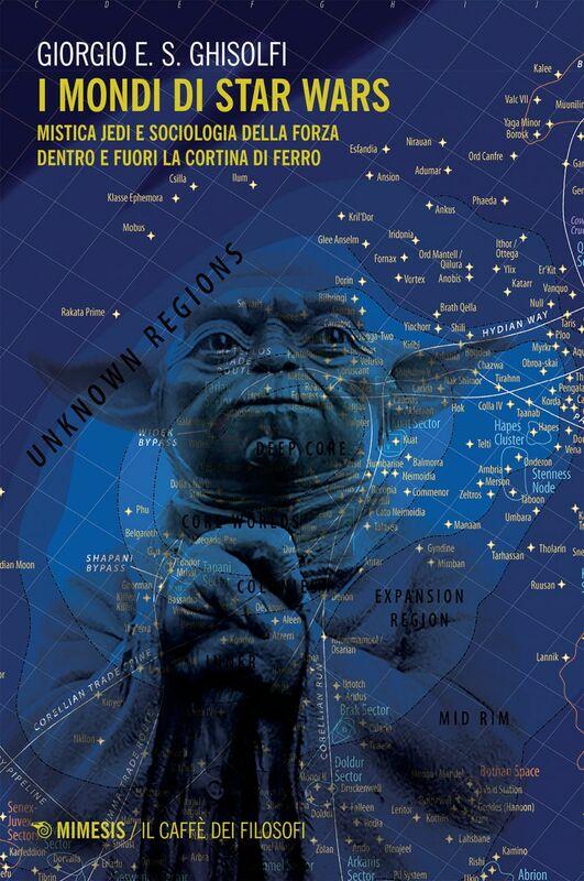 I mondi di Star Wars Mistica Jedi e sociologia della Forza dentro e fuori la Cortina di ferro