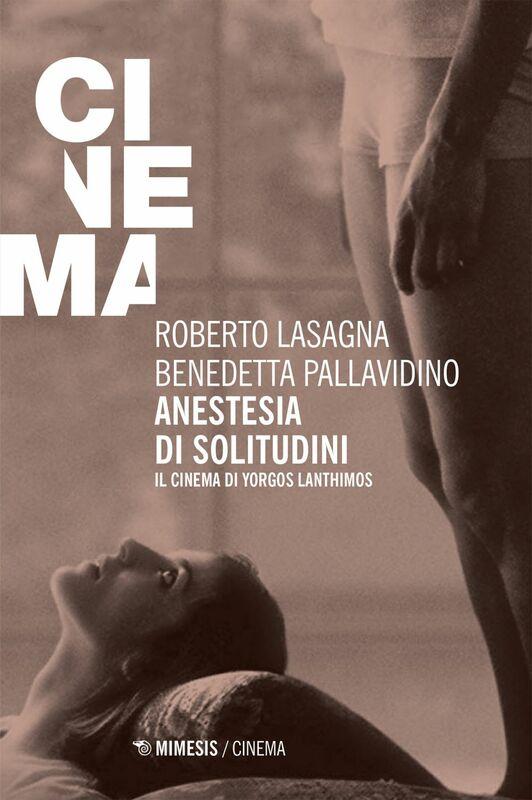 Anestesia di solitudini Il cinema di Yorgos Lanthimos