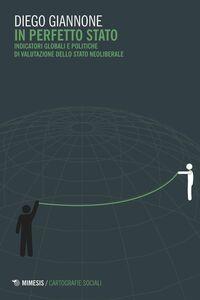 In perfetto Stato Indicatori globali e politiche di valutazione dello Stato neoliberale