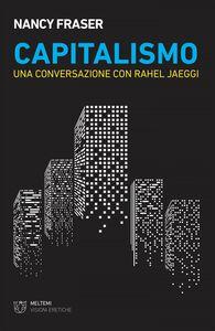 Capitalismo Una conversazione con Rahel Jaeggi