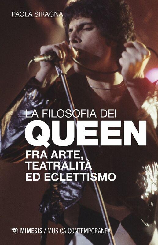 La filosofia dei Queen Fra arte, teatralità ed eclettismo