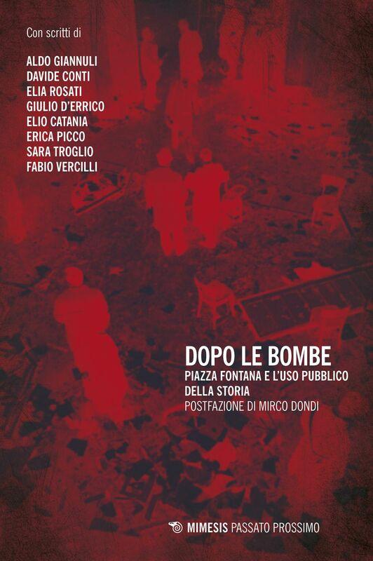 Dopo le bombe Piazza Fontana e l'uso pubblico della storia