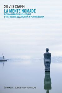 La mente nomade Metodo narrativo-relazionale e costruzione dell'identità in psicopatologia