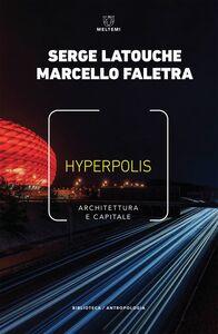 Hyperpolis Architettura e capitale