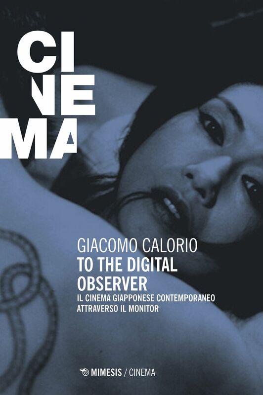 To the Digital Observer Il cinema giapponese contemporaneo attraverso il monitor