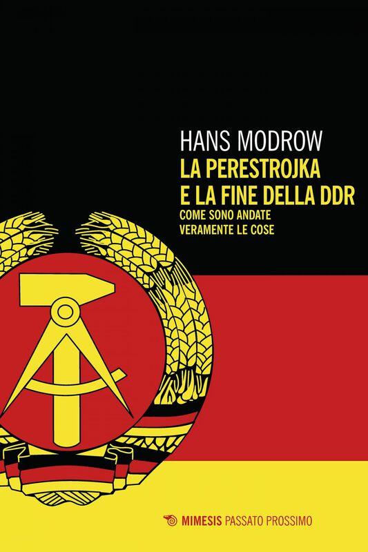 La perestrojka e la fine della DDR Come sono andate veramente le cose