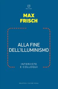 Alla fine dell'Illuminismo Interviste e colloqui