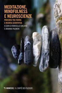 Meditazione, mindfulness e neuroscienze Percorsi tra teoria e ricerca scientifica