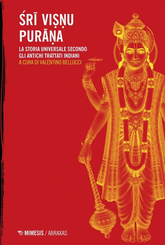 Śrī Viṣṇu Purāṇa La storia universale secondo gli antichi trattati indiani