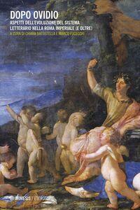 Dopo Ovidio Aspetti dell'evoluzione del sistema letterario nella Roma imperiale (e oltre)