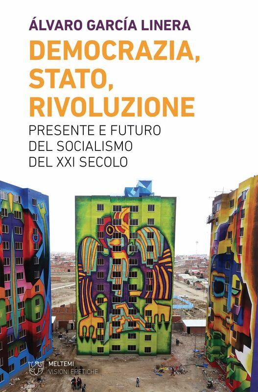 Democrazia, Stato, Rivoluzione Presente e futuro del socialismo del XXI secolo
