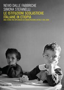 Le istituzioni scolastiche italiane in Etiopia Una storia tra diplomazia ed emancipazione sociale 1956-2000