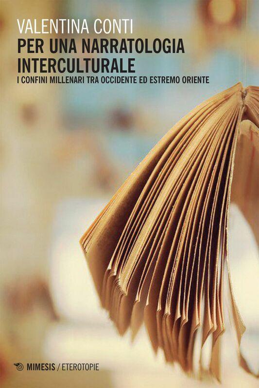 Per una narratologia interculturale I confini millenari tra Occidente ed Estremo Oriente
