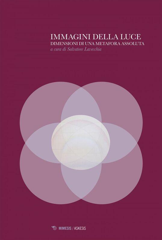 Immagini della luce Dimensioni di una metafora assoluta