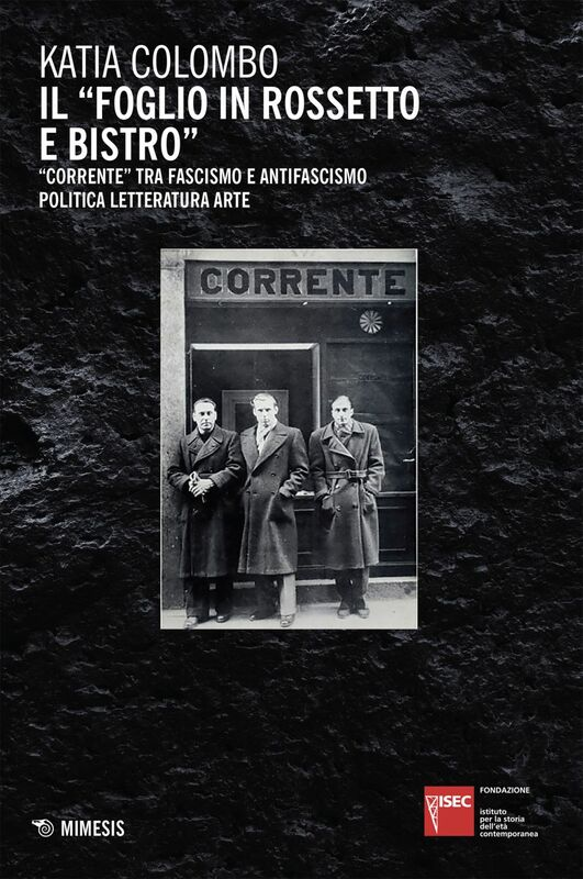 """Il """"foglio in rossetto e bistro"""" """"Corrente"""" tra fascismo e antifascismo politica letteratura arte"""
