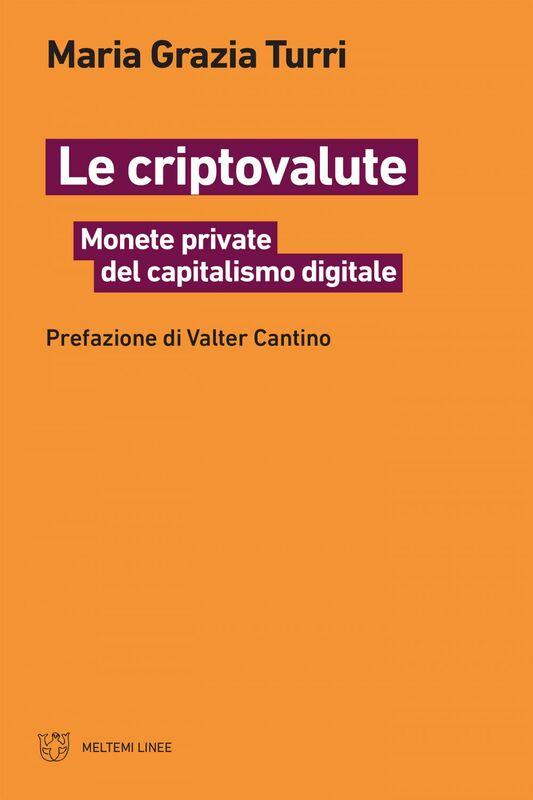 Le criptovalute Monete private del capitalismo digitale