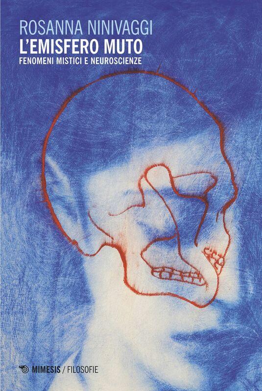 L'emisfero muto Fenomeni mistici e neuroscienze