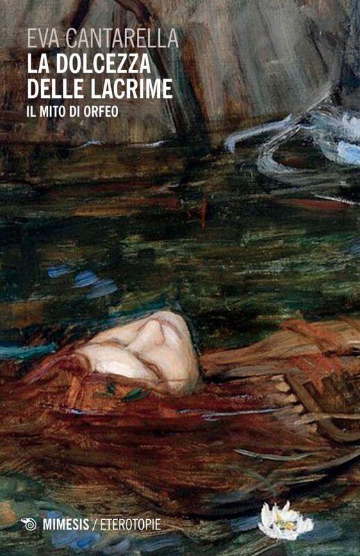 La dolcezza delle lacrime Il mito di Orfeo