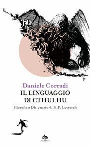 Il linguaggio di Cthulhu Filosofia e Dizionario di H.P.Lovecraft