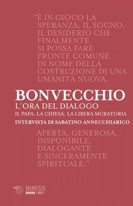 L'ora del dialogo Il Papa, la Chiesa, la Libera Muratoria. Intervista di Sabatino Annecchiarico