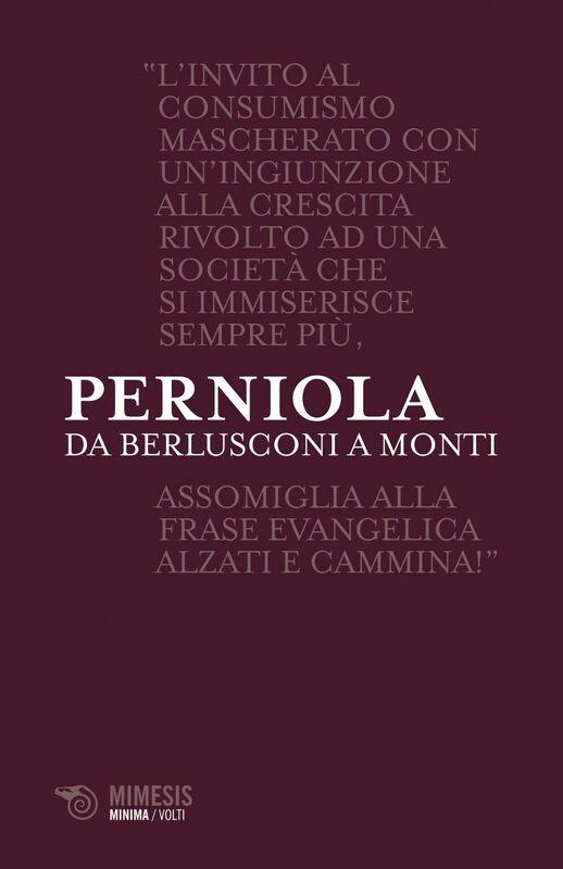 Da Berlusconi a Monti