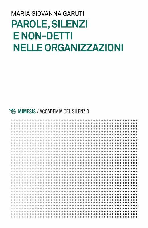 Parole, silenzi e non-detti nelle organizzazioni