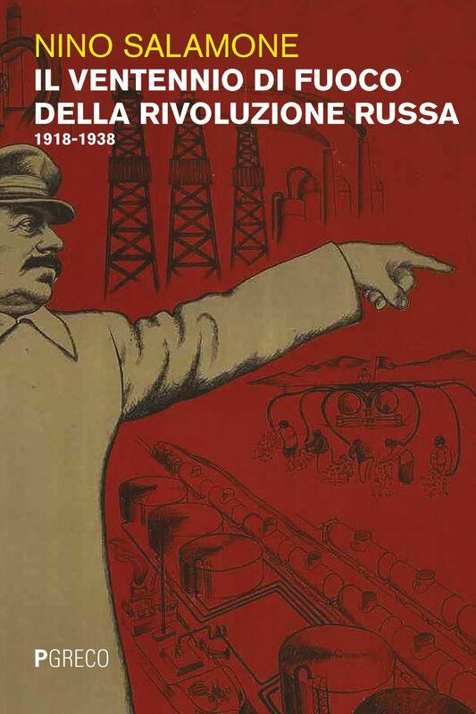 Il ventennio di fuoco della Rivoluzione russa 1918-1939