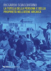 La tutela della persona e della proprietà nell'Atene arcaica